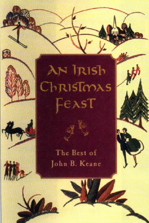 <em>An Irish Christmas Feast: The Best of John B. Keane.</em>