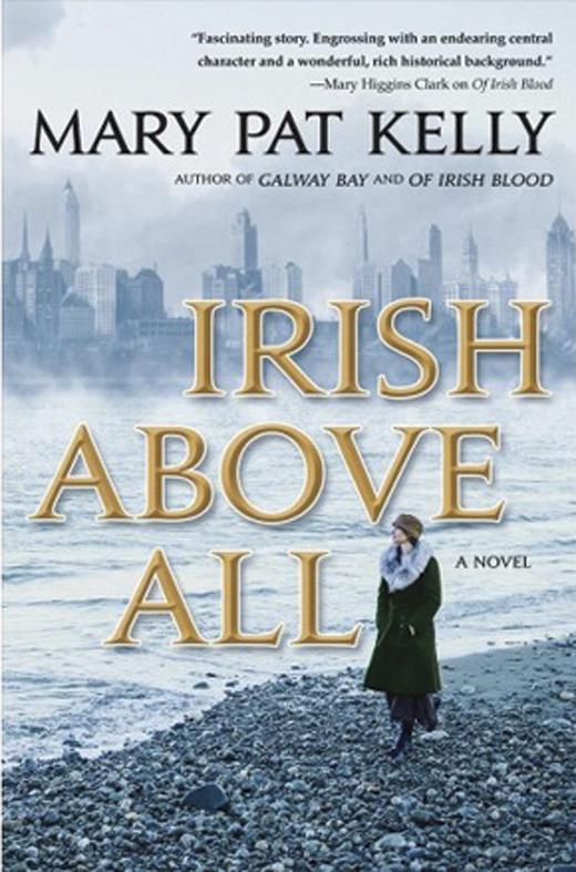 Irish Above All <em>by Mary Pat Kelly.</em>