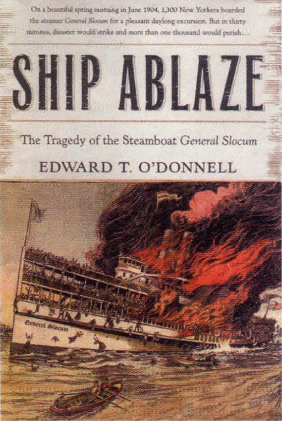 <em><strong>Ship Ablaze- The Tragedy of the Steamboat General Slocum</strong>.</em>