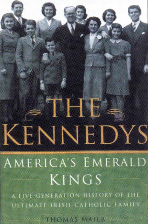 <em><strong>The Kennedys: America's Emerald Kings</strong>.</em>